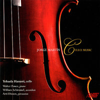 Jorge Martin: Cello Music — William Schimmel, Yehuda Hanani, Walter Ponce, Arti Dixson