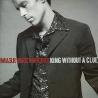 King Without A Clue — Mark Seymour