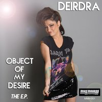Object of My Desire - The E.P. — Deirdra