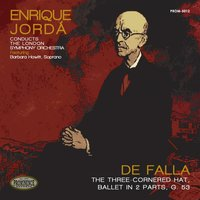 De Falla: The Three-Cornered Hat — Мануэль де Фалья, London Symphony Orchestra (LSO), Enrique Jordá, Barbara Howitt
