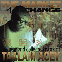 The Market 4 Change — Taalam Acey