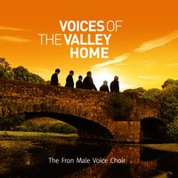 Voices Of The Valley: Home — Fron Male Voice Choir