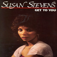 Get to You — Susan Stevens
