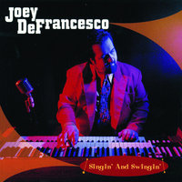 Singin' And Swingin' — Joey DeFrancesco