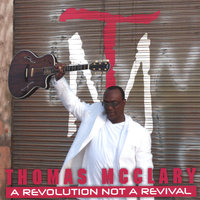 A Revolution Not a Revival — Thomas McClary