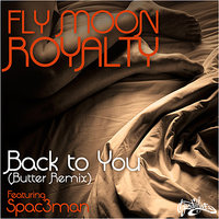 Back to You — Fly Moon Royalty