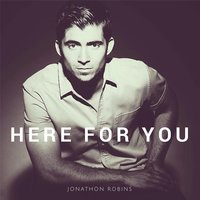 Here for You — Jonathon Robins