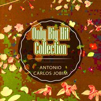 Only Big Hit Collection — Antonio Carlos Jobim