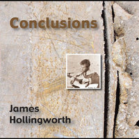 Conclusions — James Hollingworth