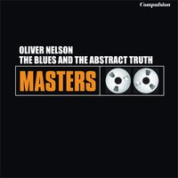 The Blues and the Abstract Truth — Oliver Nelson, Bill Evans, Freddie Hubbard, Roy Haynes, Eric Dolphy, George Barrow