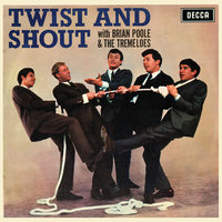 Twist And Shout — Brian Poole & The Tremeloes