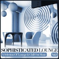 Sophisticated Lounge, Vol. 1 — сборник