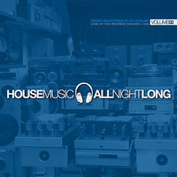 House Music All Night Long - Volume 2 — Look At You Records