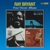 Four Classic Albums (Ray Bryant Trio 1956 / Alone with the Blues / Little Susie / Hollywood Jazz Beat) — Ray Bryant