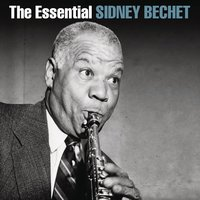 The Essential Sidney Bechet — Sidney Bechet