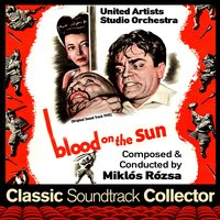 Blood on the Sun (Ost) [1945] — Miklos Rozsa, United Artists Studio Orchestra