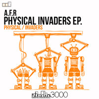 Physical Invaders Ep. — A.F.R
