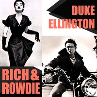 Rich And Rowdie — Duke Ellington