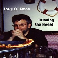 Thinning the Heard — Larry O. Dean