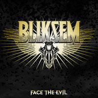 Face the Evil — Bliksem