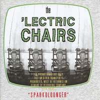 Sparkolounger - EP — The 'Lectric Chairs