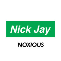 Noxious - Single — Mahalo, Nick Jay