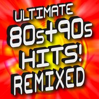 Ultimate '80s + '90s Hits - Remixed — Ultimate Pop Hits