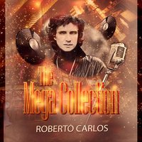 The Mega Collection — Roberto Carlos