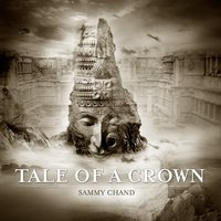 Tale Of A Crown — Sammy Chand
