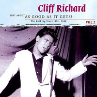 The Rocking Years 1959 - 1960: Just About As Good As It Gets, Vol. 2 — Cliff Richard