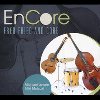 EnCore — Fred Fried and Core