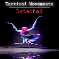 Tactical Movements — Detached