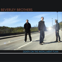 Death On the Installment Plan — The Beverley Brothers