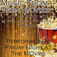 Music From: Teen Movies...Role Models, Not Another Teen Movie, Road Trip and More — Friday Night at the Movies