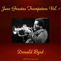Jazz Greatest Trumpeters, Vol. 1 — Donald Byrd