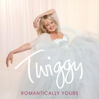 Romantically Yours — Twiggy