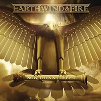 Now, Then & Forever — Earth,  Wind & Fire