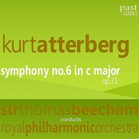 Atterberg: Symphony No. 6 in C Major, Op. 31 — Royal Philharmonic Orchestra, Sir Thomas Beecham