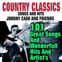 Country Classic Songs And Hits  Johnny Cash And Friends — сборник