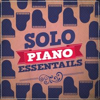 Solo Piano Essentials — Solo Piano Classics