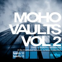 Moho Vaults Vol 2 (2010-2013) - Deep & Soulful House Essentials — Joi Cardwell, DJ Spen, Groove Junkies, Richard Earnshaw, Chappell, Solara