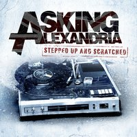 Stepped Up And Scratched — Asking Alexandria
