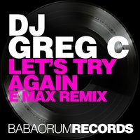 Let's Try Again — DJ Greg C