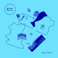 Real Slow — Miami Horror