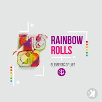 Rainbow Rolls — Elements Of Life