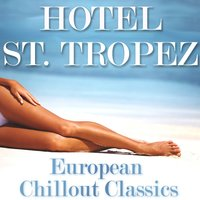 Hotel St. Tropez - European Chillout Classics — сборник