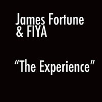 The Experience — James Fortune & FIYA