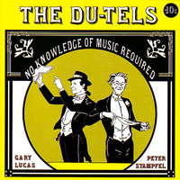 No Knowledge of Music Required — Gary Lucas, Peter Stampfel, The Du-Tels