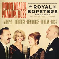 The Royal Bopsters Project — London, Meader, Pramuk & Ross