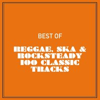 Best of Reggae, Ska & Rocksteady 100 Classic Tracks — сборник